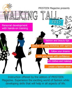 Walking Tall, a hands on self-development event for girls ages 14 through 19, features workshops in fashion, makeup, self-confidence, inner beauty and more.