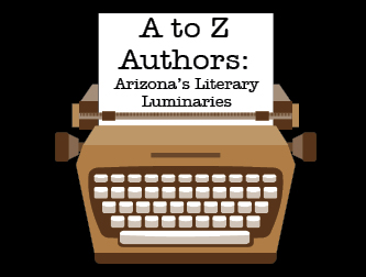 A To Z Authors: Arizona's Literary Luminaries