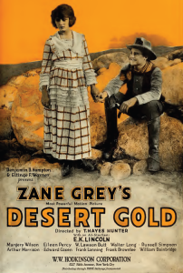 Zane Grey's popular Westerns have been adapted for the silver screen nearly since the moment his books hit the shelves, like 1919's Desert Gold, set in Arizona. Photo courtesy of Film Daily.