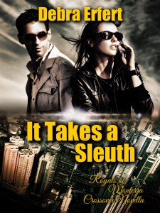Debra Erfert Photo Caption: Drama, suspense, action and a little romantic tension highlight Debra Erfert's novella It Takes a Sleuth.