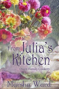 FROM JULIA'S KITCHEN - OWEN FAMILY COOKERY book by Marsha Ward.