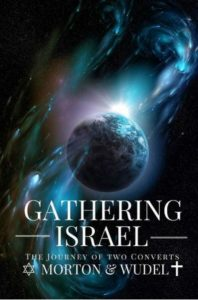The recently released book Gathering Israel tells the personal conversion stories of co-authors John Wudel, who was raised Protestant, and Michael Morton, who grew up as a Jew. Photo courtesy of John Wudel