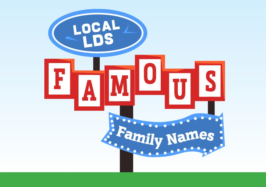 Famous LDS Family Names